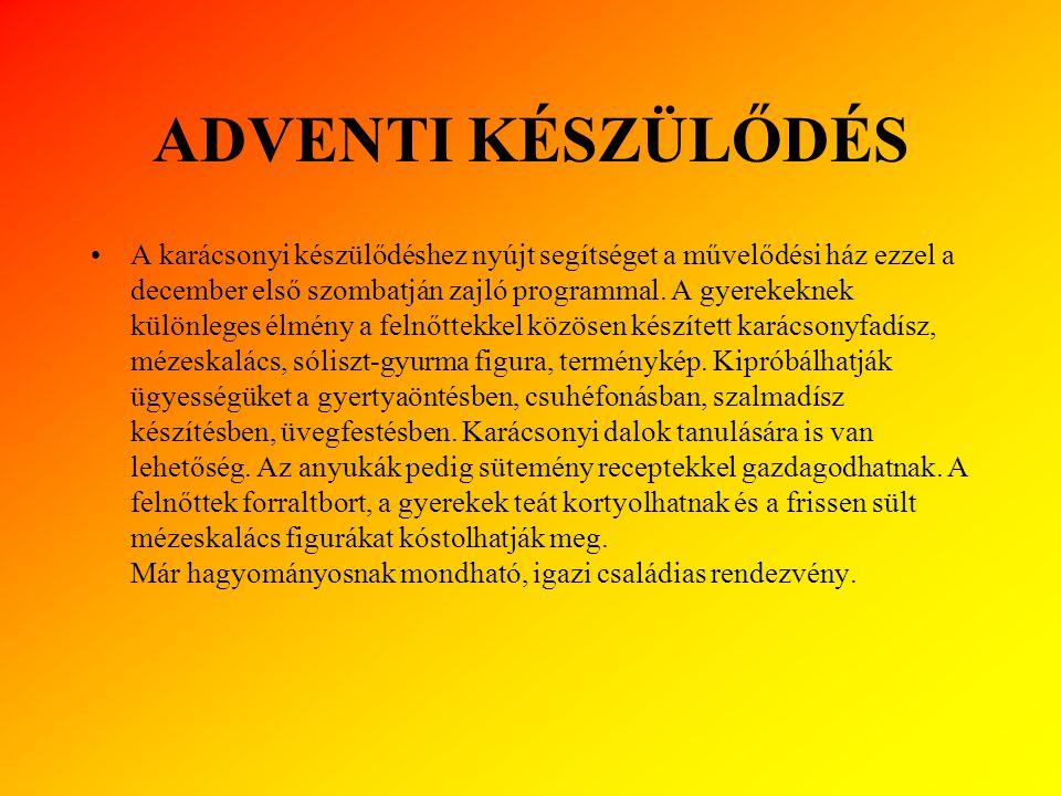 KATALINI TÁNCHÁZ 1997 óta kerül megrendezésre novemberben Katalin naphoz legközelebb eső szombaton ez, a környező települések és helyi együttesek, éne