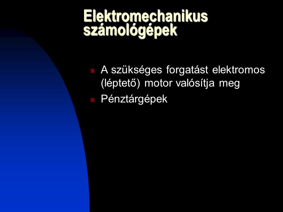 Elektromechanikus számológépek A szükséges forgatást elektromos (léptető) motor valósítja meg Pénztárgépek