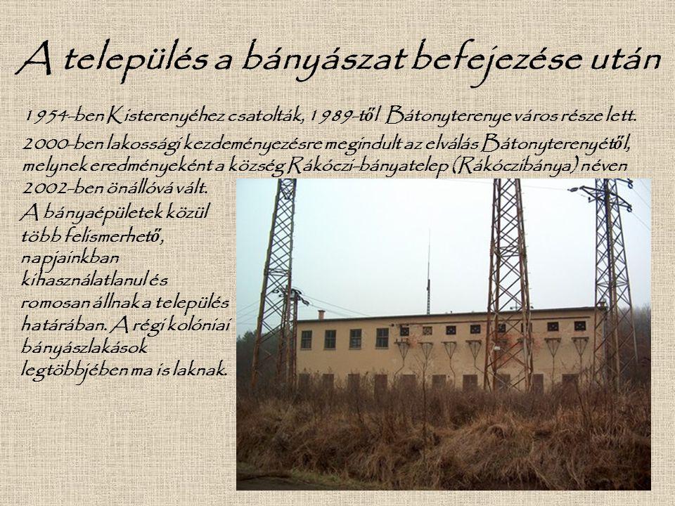 A település a bányászat befejezése után 1954-ben Kisterenyéhez csatolták, 1989-t ő l Bátonyterenye város része lett. 2000-ben lakossági kezdeményezésr