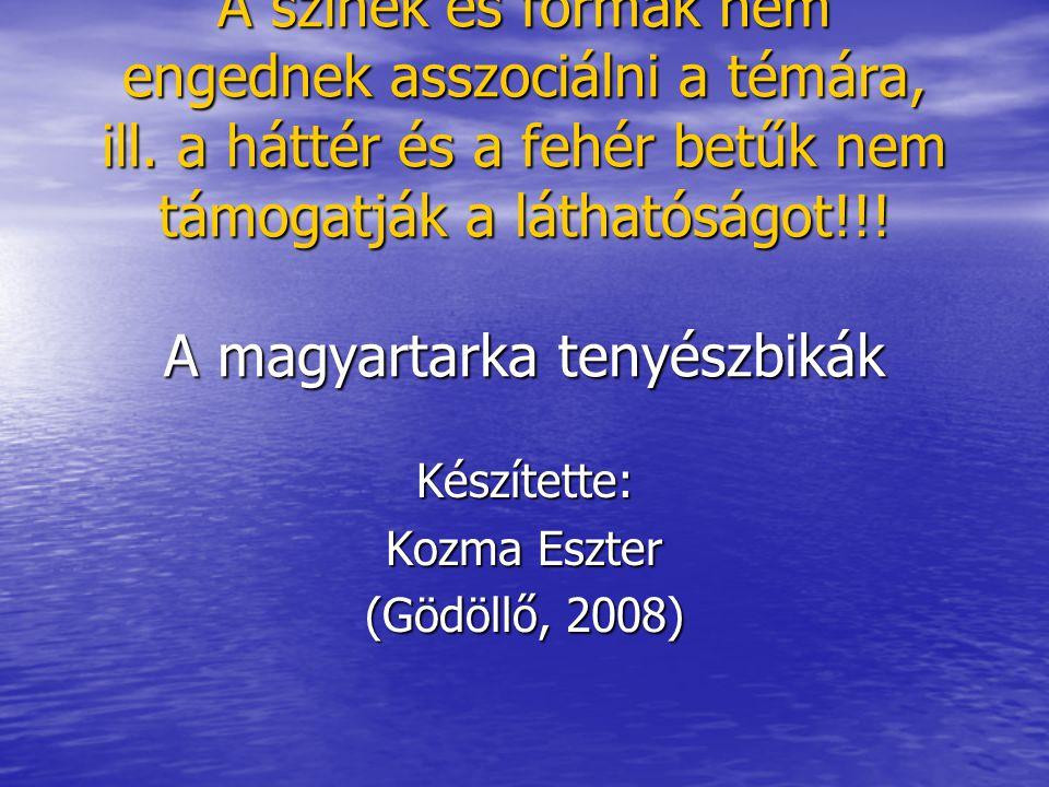 Magyartarka borjak forrás: www.raiffeisen-beckum.dewww.raiffeisen-beckum.de
