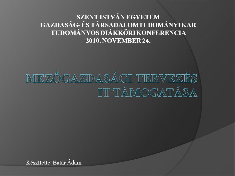 SZENT ISTVÁN EGYETEM GAZDASÁG- ÉS TÁRSADALOMTUDOMÁNYI KAR TUDOMÁNYOS DIÁKKÖRI KONFERENCIA 2010.