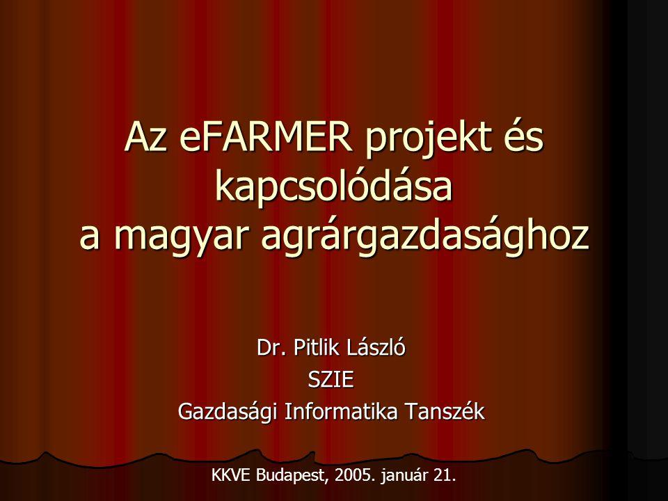 Az eFARMER projekt és kapcsolódása a magyar agrárgazdasághoz Dr.