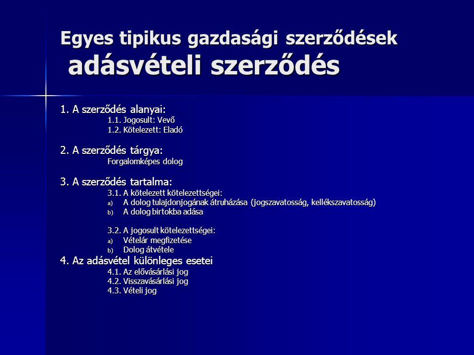 Egyes tipikus gazdasági szerződések adásvételi szerződés 1.