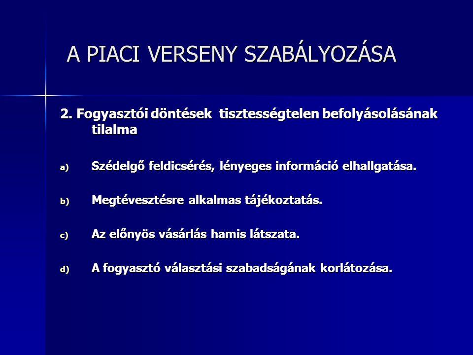 A PIACI VERSENY SZABÁLYOZÁSA A PIACI VERSENY SZABÁLYOZÁSA 2.