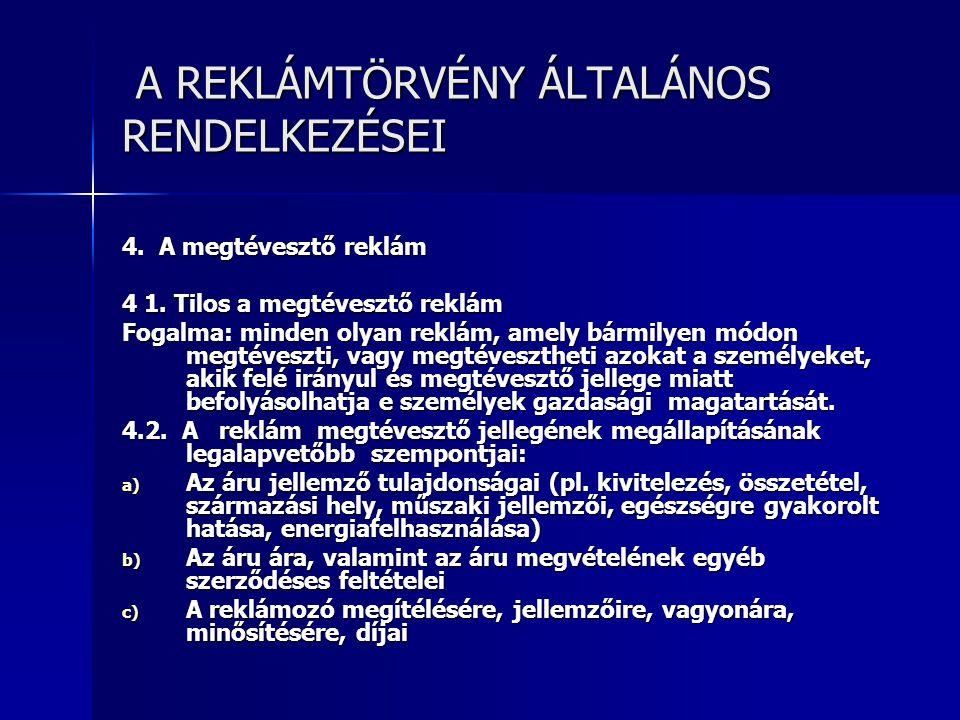 A REKLÁMTÖRVÉNY ÁLTALÁNOS RENDELKEZÉSEI A REKLÁMTÖRVÉNY ÁLTALÁNOS RENDELKEZÉSEI 4.