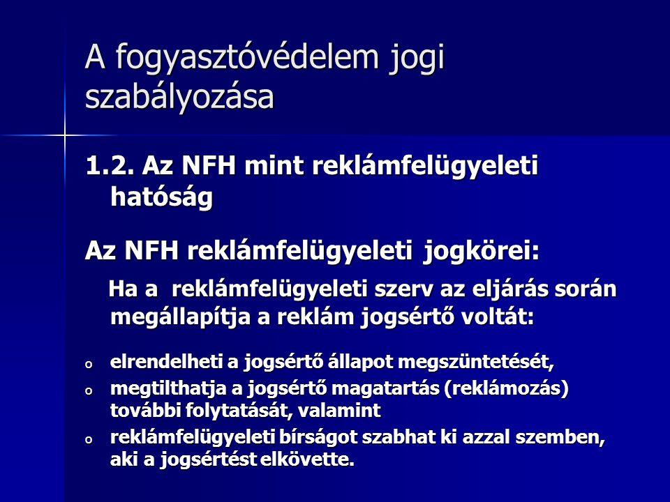 A fogyasztóvédelem jogi szabályozása 1.2.
