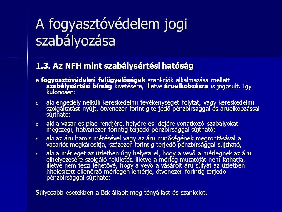 A fogyasztóvédelem jogi szabályozása 1.3.