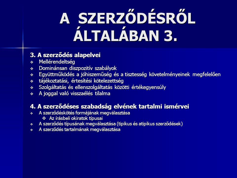 A SZERZŐDÉSRŐL ÁLTALÁBAN 3.A SZERZŐDÉSRŐL ÁLTALÁBAN 3.