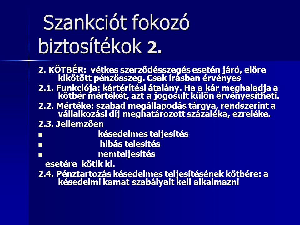 Szankciót fokozó biztosítékok 2.Szankciót fokozó biztosítékok 2.