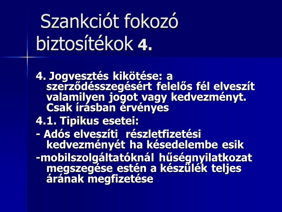 Szankciót fokozó biztosítékok 4.Szankciót fokozó biztosítékok 4.