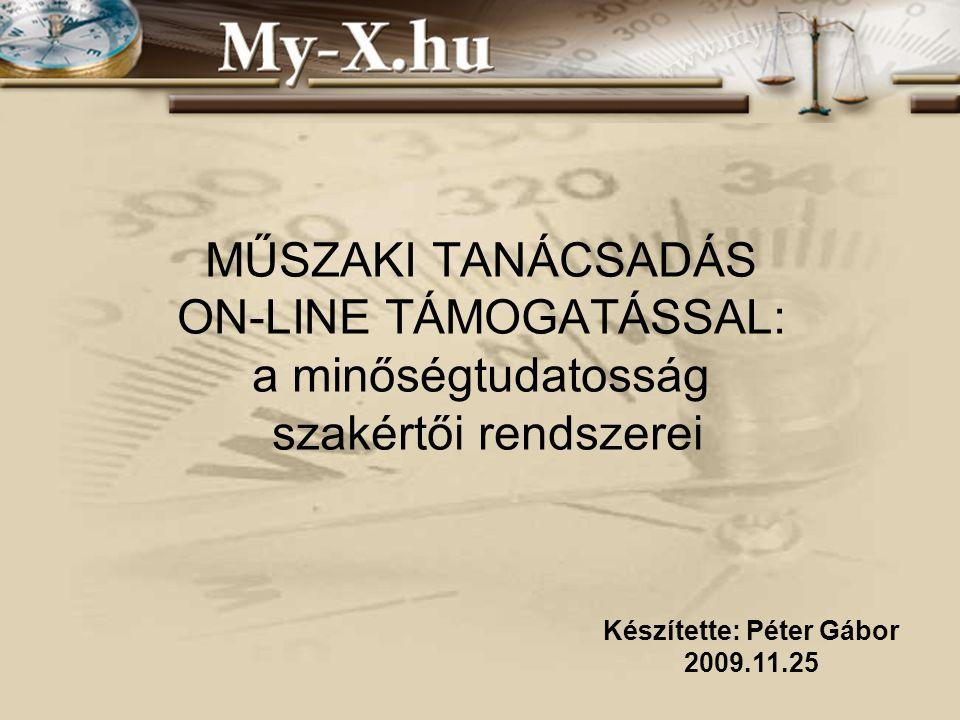 INNOCSEKK 156/2006 MŰSZAKI TANÁCSADÁS ON-LINE TÁMOGATÁSSAL: a minőségtudatosság szakértői rendszerei Készítette: Péter Gábor 2009.11.25