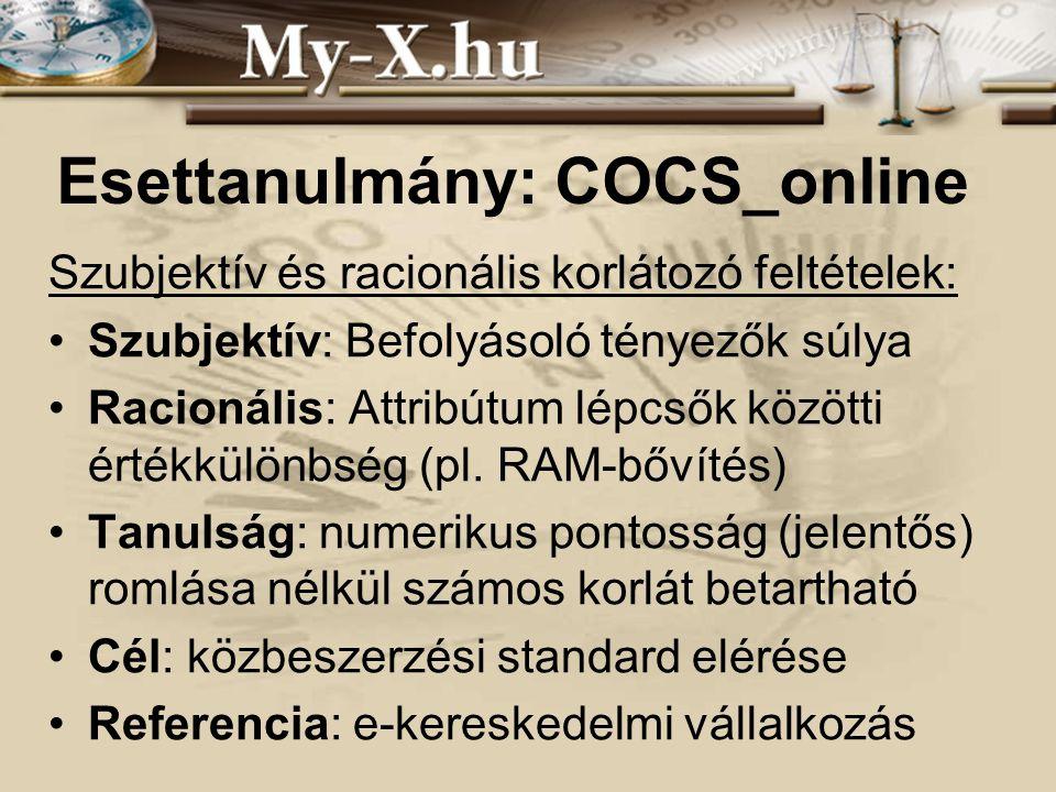 INNOCSEKK 156/2006 Esettanulmány: COCS_online Szubjektív és racionális korlátozó feltételek: Szubjektív: Befolyásoló tényezők súlya Racionális: Attribútum lépcsők közötti értékkülönbség (pl.