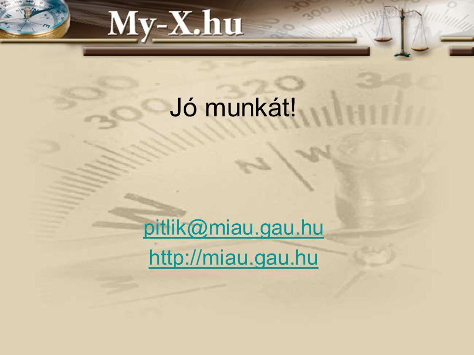 INNOCSEKK 156/2006 Jó munkát! pitlik@miau.gau.hu http://miau.gau.hu