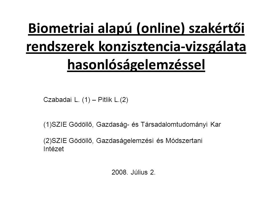 Biometriai alapú (online) szakértői rendszerek konzisztencia-vizsgálata hasonlóságelemzéssel Czabadai L.