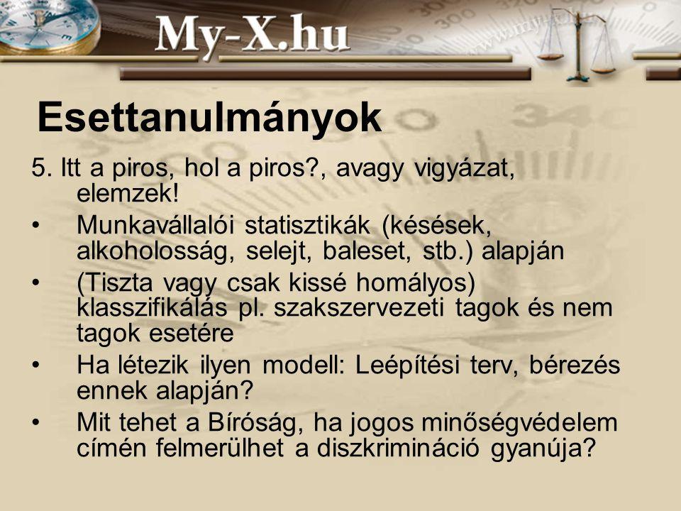 INNOCSEKK 156/2006 Esettanulmányok 5. Itt a piros, hol a piros?, avagy vigyázat, elemzek.