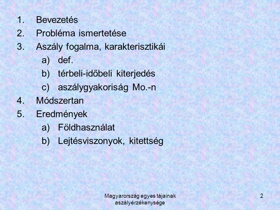 Magyarország egyes tájainak aszályérzékenysége 2 1.Bevezetés 2.Probléma ismertetése 3.Aszály fogalma, karakterisztikái a)def.