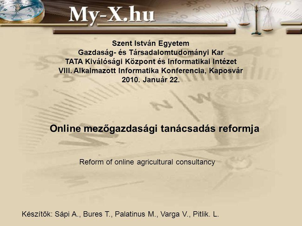 Szent István Egyetem Gazdaság- és Társadalomtudományi Kar TATA Kiválósági Központ és Informatikai Intézet VIII.