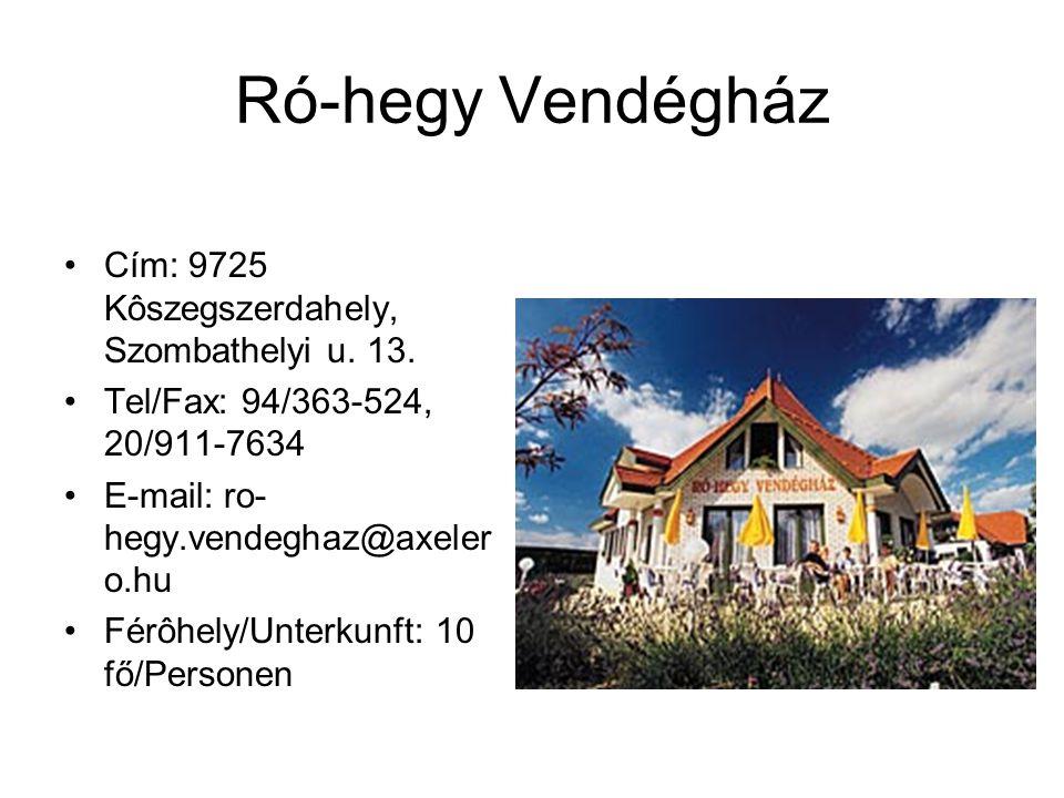 Ró-hegy Vendégház Cím: 9725 Kôszegszerdahely, Szombathelyi u.