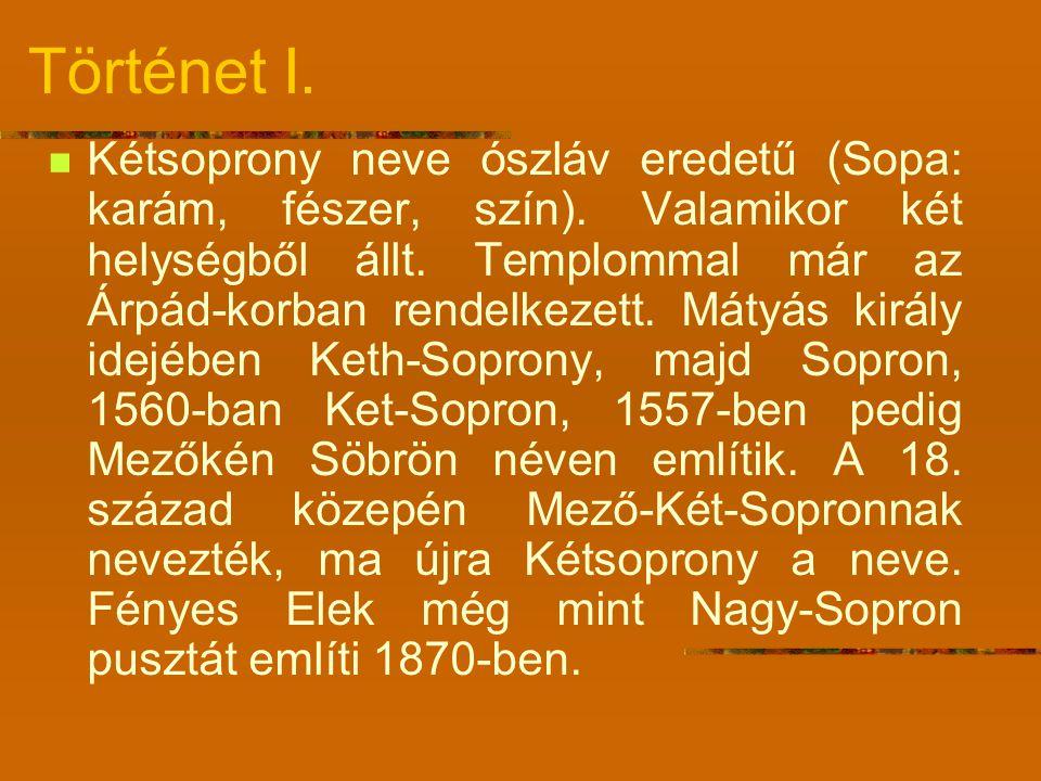 Történet I.Kétsoprony neve ószláv eredetű (Sopa: karám, fészer, szín).