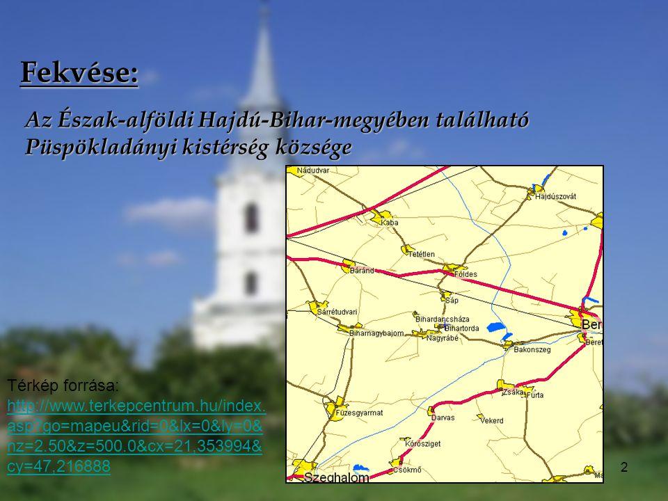 2 Fekvése: Az Észak-alföldi Hajdú-Bihar-megyében található Püspökladányi kistérség községe Térkép forrása: http://www.terkepcentrum.hu/index. asp?go=m