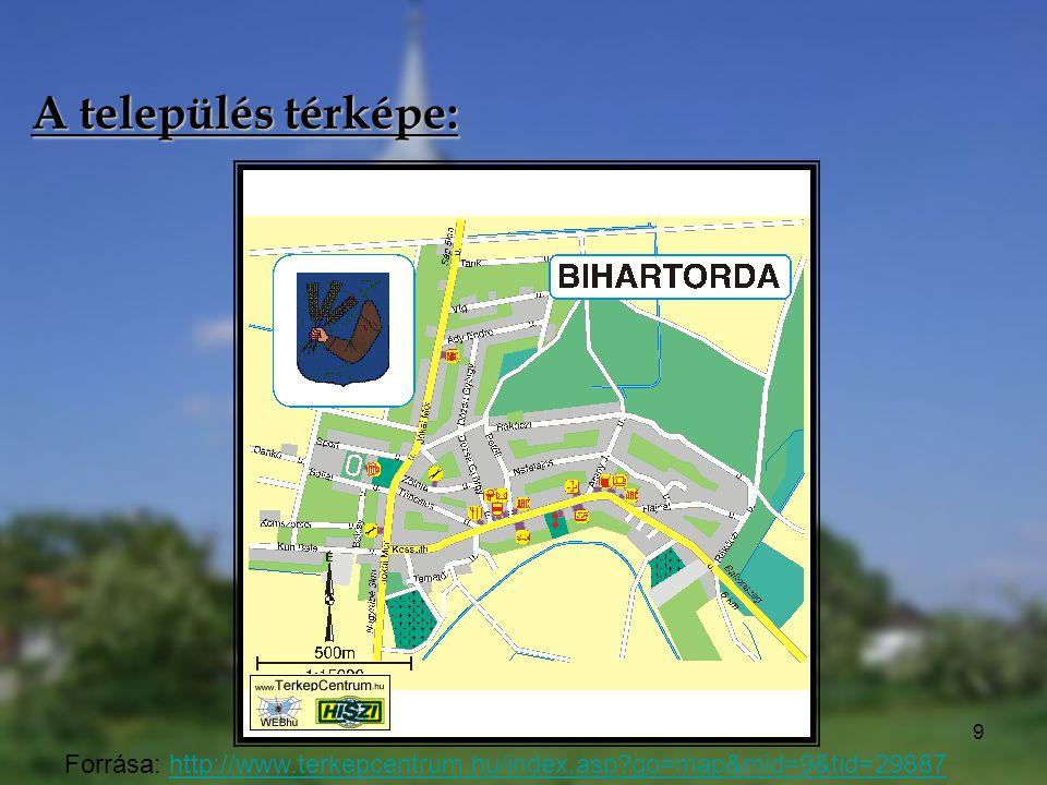 9 A település térképe: Forrása: http://www.terkepcentrum.hu/index.asp?go=map&mid=9&tid=29887http://www.terkepcentrum.hu/index.asp?go=map&mid=9&tid=298