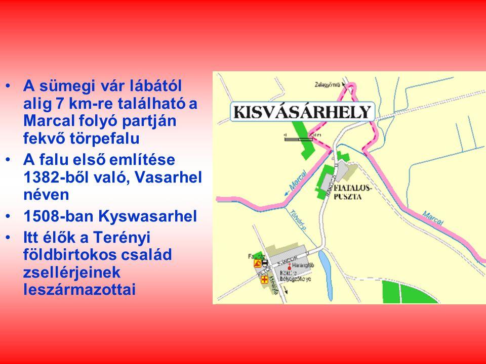 A sümegi vár lábától alig 7 km-re található a Marcal folyó partján fekvő törpefalu A falu első említése 1382-ből való, Vasarhel néven 1508-ban Kyswasarhel Itt élők a Terényi földbirtokos család zsellérjeinek leszármazottai