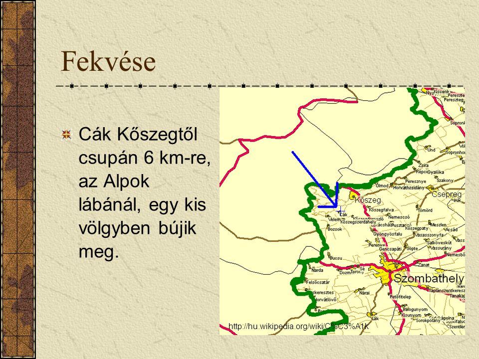 Fekvése Cák Kőszegtől csupán 6 km-re, az Alpok lábánál, egy kis völgyben bújik meg. http://hu.wikipedia.org/wiki/C%C3%A1k