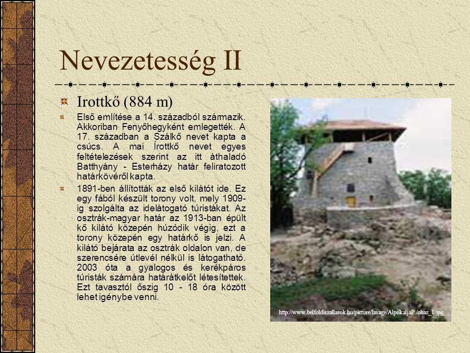 Nevezetesség II Irottkő (884 m) Első említése a 14. századból származik. Akkoriban Fenyőhegyként emlegették. A 17. században a Szálkő nevet kapta a cs