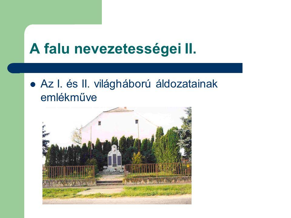A falu nevezetességei II. Az I. és II. világháború áldozatainak emlékműve