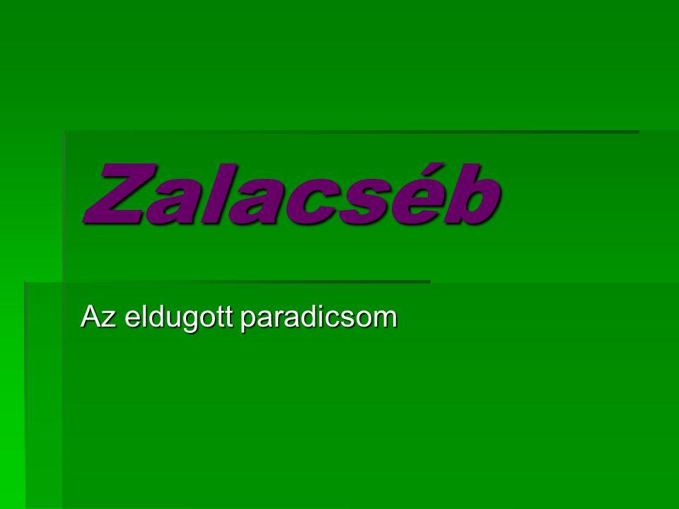 Zalacséb Az eldugott paradicsom