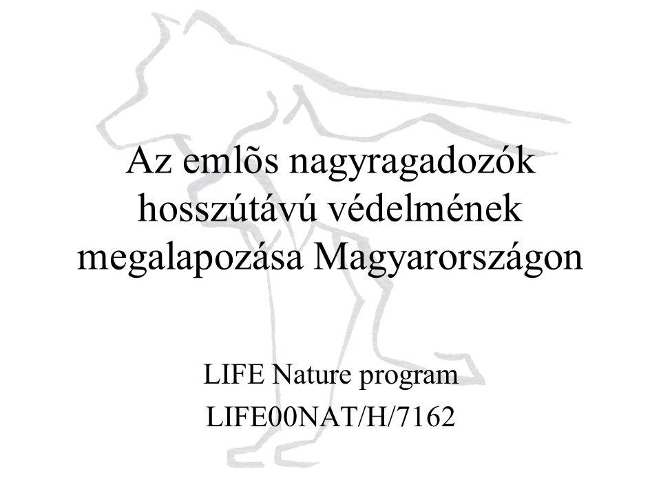A program résztvevõi »Európai Unió LIFE Nature programja /támogató/ »Környezetvédelmi Minisztérium Természetvédelmi Hivatal /partner és támogató/ »Szent István Egyetem Vadbiológai és Vadgazdálkodási Tanszék /koordinátor/