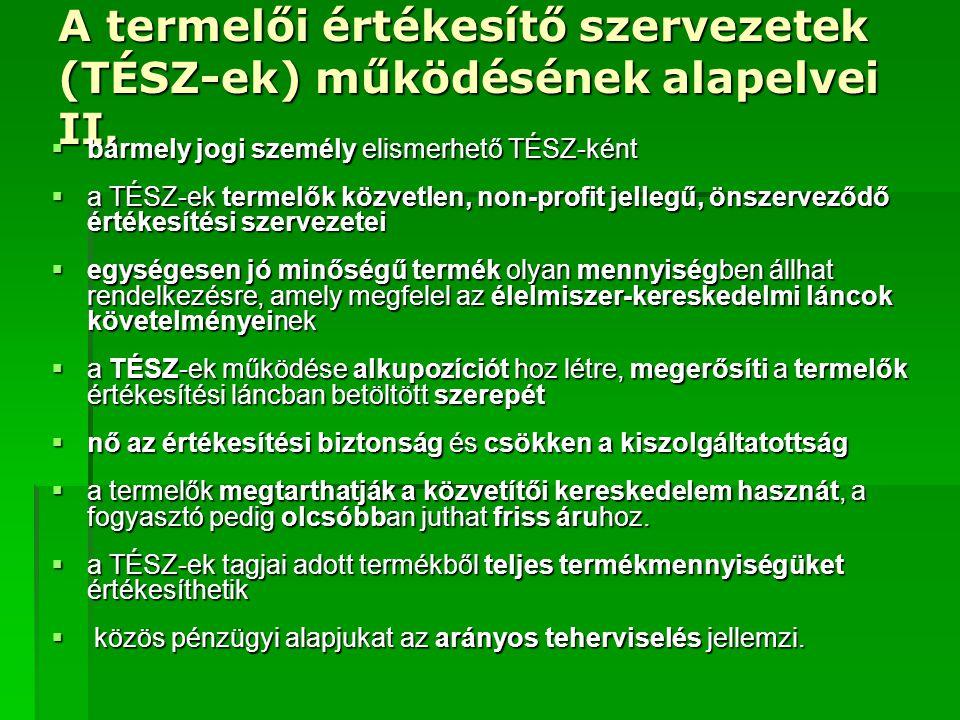 A TÉSZ-ek Magyarországon  A magyarországi TÉSZ-ek alapítását és működését a 25/1999.