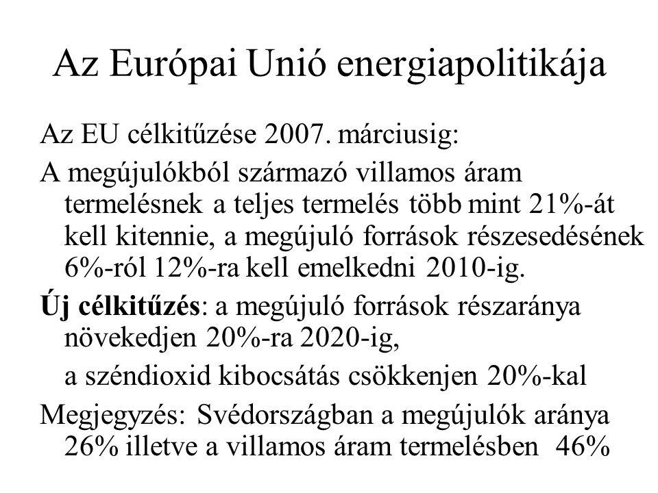 Az Európai Unió energiapolitikája Az EU célkitűzése 2007.