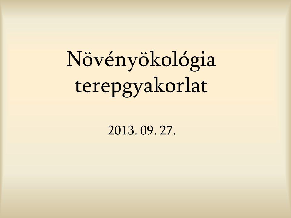 Növényökológia terepgyakorlat 2013. 09. 27.