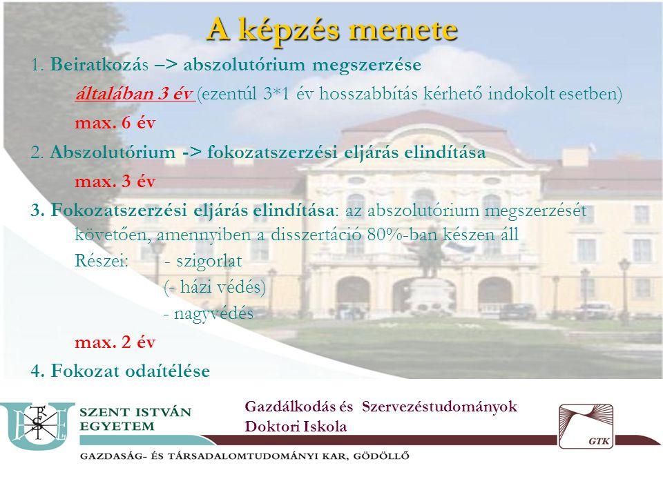 4 A képzés menete Gazdálkodás és Szervezéstudományok Doktori Iskola 1.