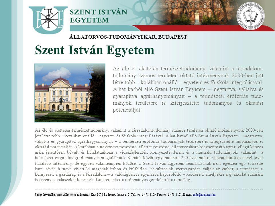Szent István Egyetem Az élő és élettelen természettudomány, valamint a társadalomtudomány számos területén oktató intézményünk 2000-ben jött létre töb