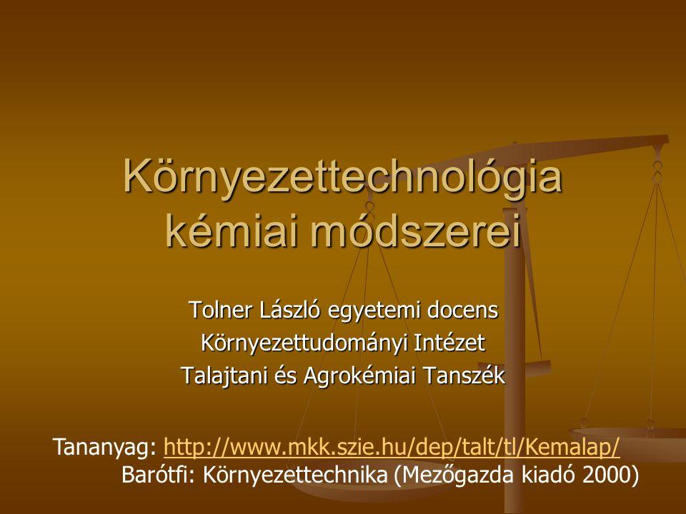 Környezettechnológia kémiai módszerei A tantárgy rövid leírása: A tantárgy rövid leírása: A tantárgy a levegőtisztaság-védelem, szennyvízkezelés, talajtisztaság-védelem, hulladék kezelés és sugárvédelem területén alkalmazható környezetvédelmi technológiák alapját képező kémiai folyamatokat ismerteti.