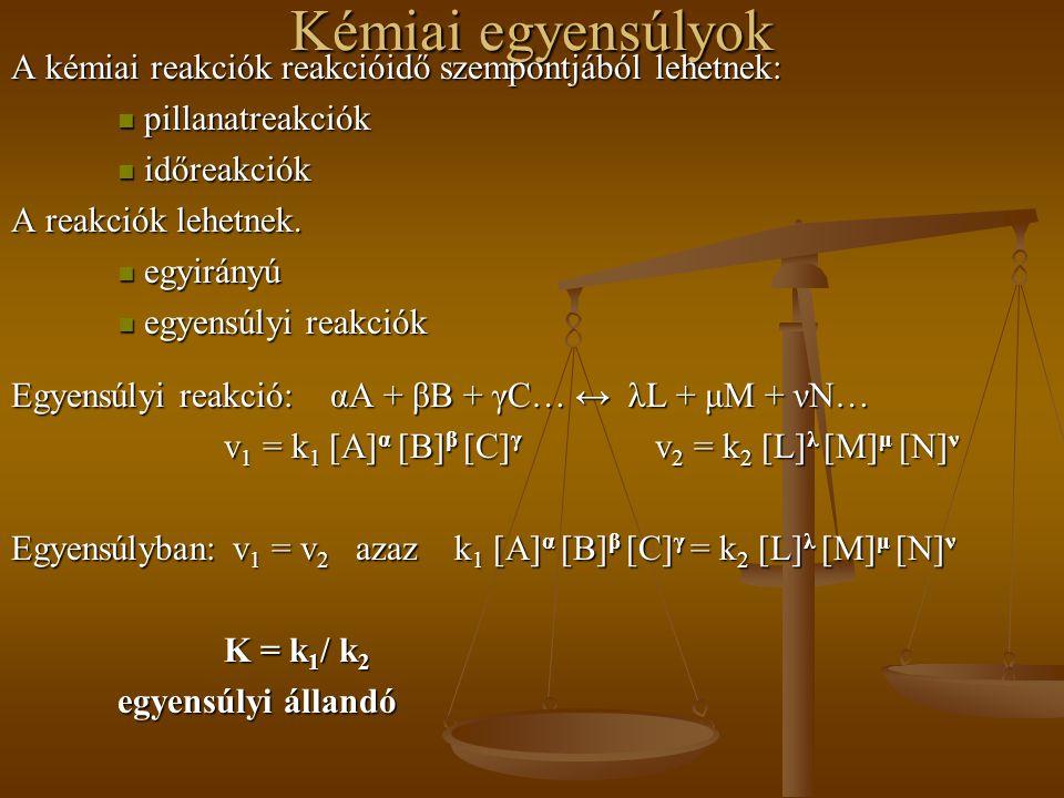 Kémiai egyensúlyok CH 3 COOH + C 2 H 5 OH ↔ CH 3 COOC 2 H 5 + H 2 O v 1 = k 1 [CH 3 COOH].[C 2 H 5 OH] v 1 = k 1 [CH 3 COOH].[C 2 H 5 OH] v 2 = k 2 [CH 3 COOC 2 H 5 ].