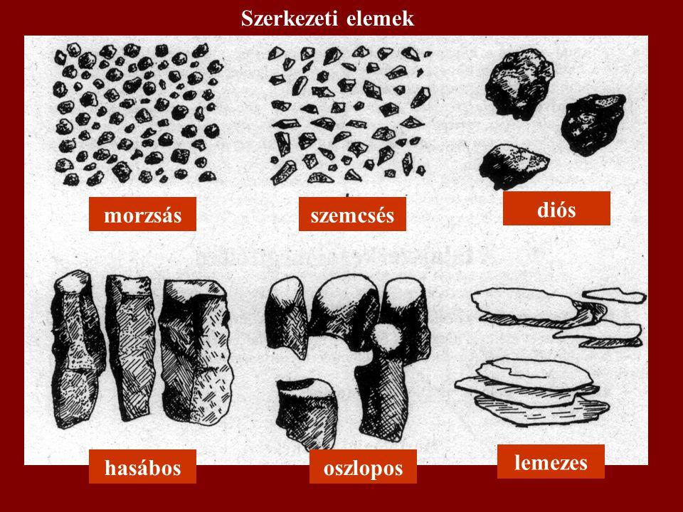 szemcsés lemezes oszloposhasábos diós morzsás Szerkezeti elemek