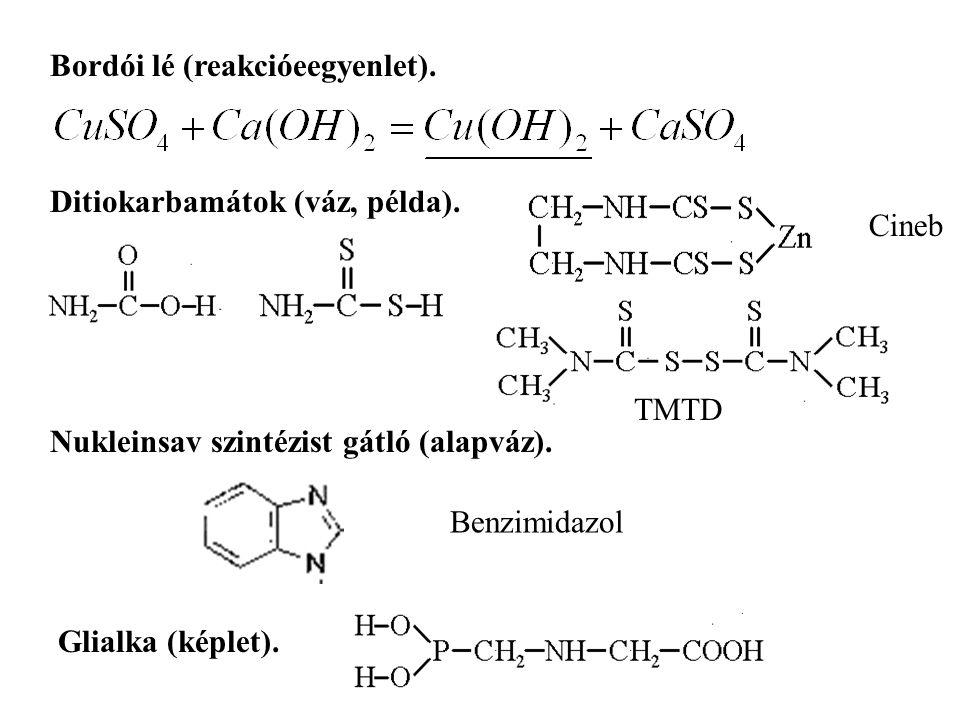 Bordói lé (reakcióeegyenlet).Ditiokarbamátok (váz, példa).