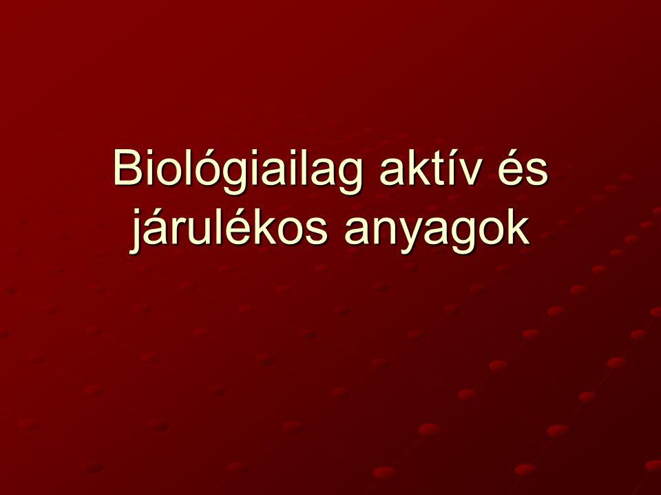 Biológiailag aktív és járulékos anyagok