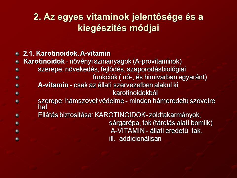 2. Az egyes vitaminok jelentôsége és a kiegészités módjai 2.1. Karotinoidok, A-vitamin Karotinoidok - növényi szinanyagok (A-provitaminok) szerepe: nö