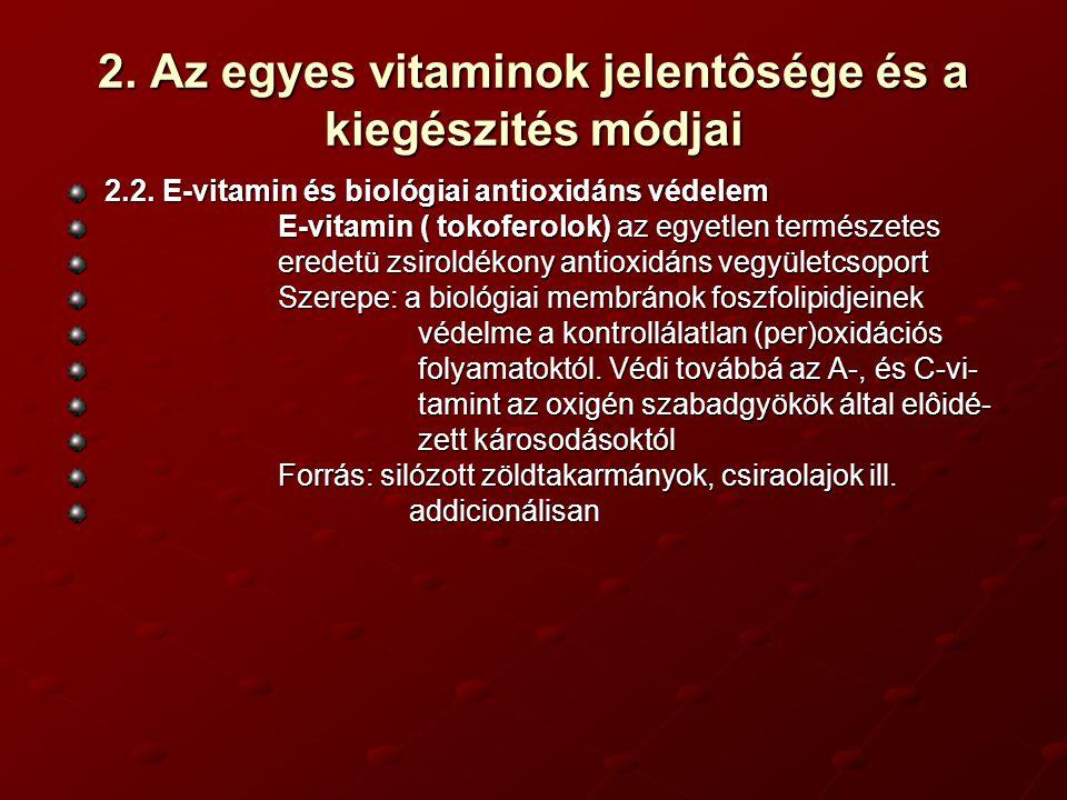 2.Az egyes vitaminok jelentôsége és a kiegészités módjai 2.3.