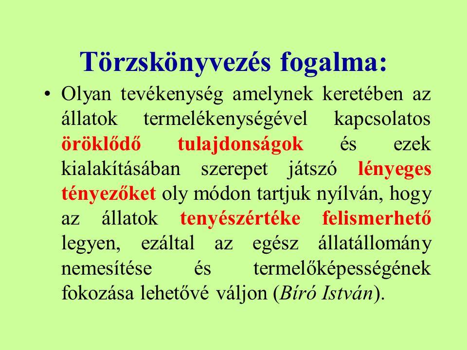 Törzskönyvek típusai: Nyitott - zárt Származási - termelési Hazánkban minden szarvasmarha fajtánál: nyitott és származási A törzskönyveket az egyesületek adják ki.