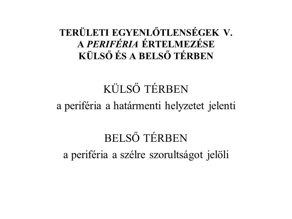 TERÜLETI EGYENLŐTLENSÉGEK XVI.CENTRUM-PERIFÉRIA MODELLEK 1.
