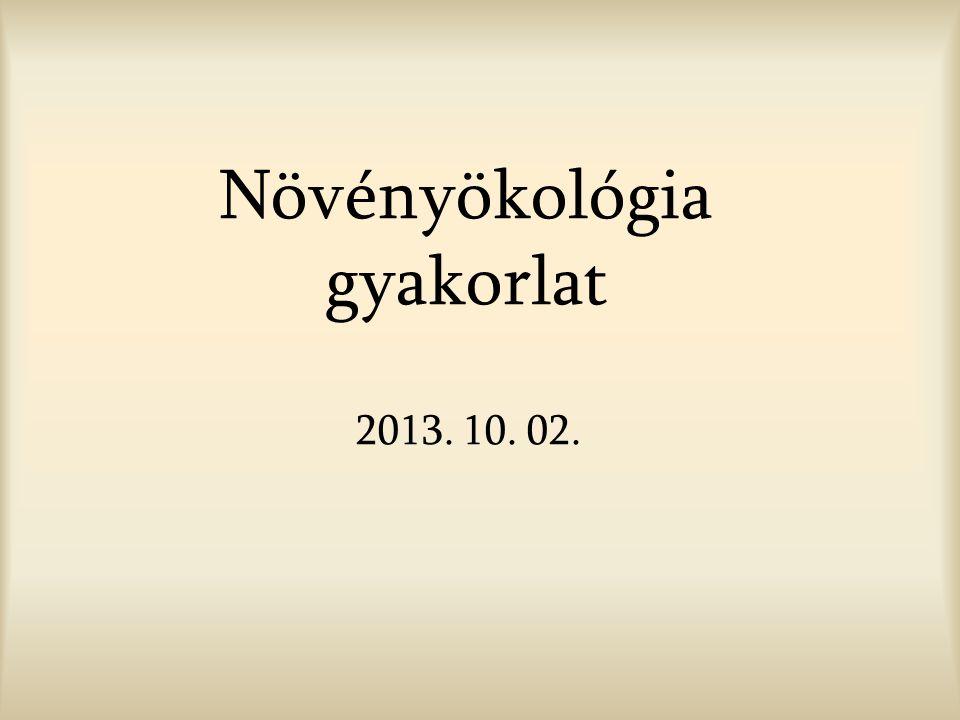 Növényökológia gyakorlat 2013. 10. 02.