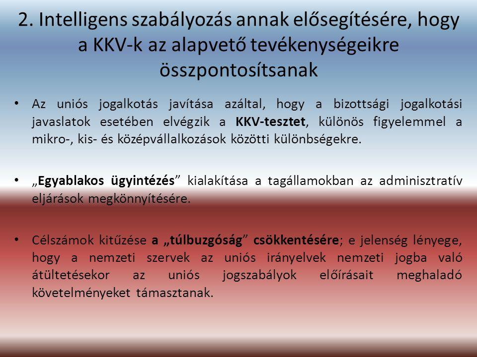 2. Intelligens szabályozás annak elősegítésére, hogy a KKV-k az alapvető tevékenységeikre összpontosítsanak Az uniós jogalkotás javítása azáltal, hogy