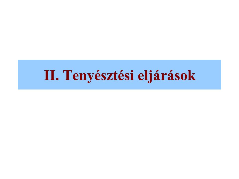 II. Tenyésztési eljárások