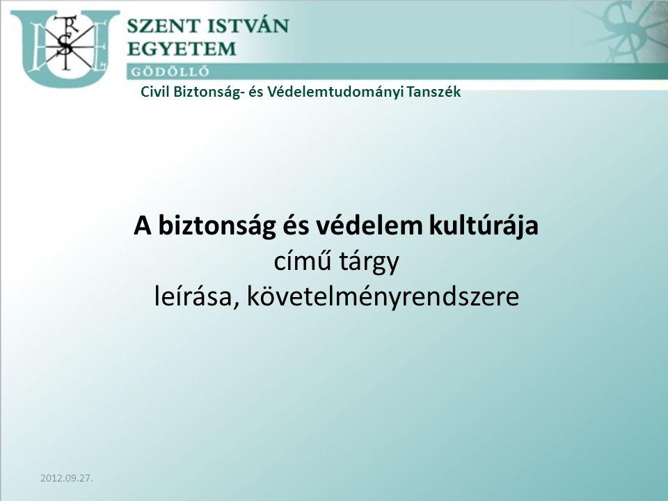 Civil Biztonság- és Védelemtudományi Tanszék 2012.09.27.