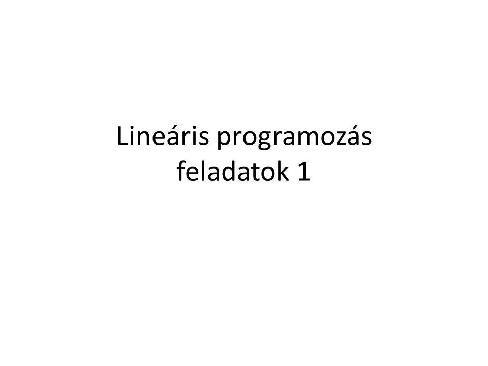 Lineáris programozás feladatok 1